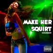 Extesizer - Make Her Squirt